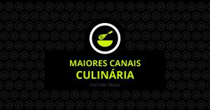 Maiores canais de culinária