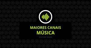Os maiores canais de música do YouTube Brasil