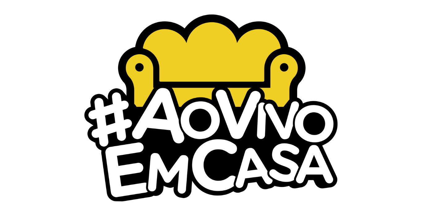 #AoVivoEmCasa